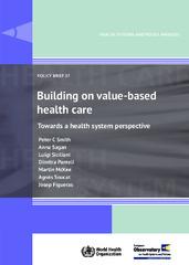 Aprofitant el valor de l'atenció a la salut: anàlisis de polítiques sanitàries. European Observatory on Health Systems and Policies