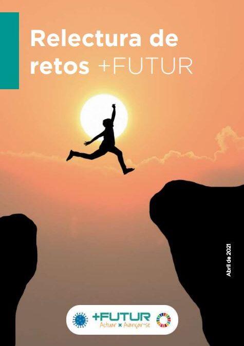 Relectura de retos +FUTUR. Prioridades y cambios organizativos.